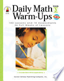 Daily Math Warm-Ups, Grade 3 180 Lessons and 18 Assessments; 36 Weeks of Lessons