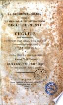 La geometria solida ovvero L undecimo  e duodecimo libro degli elementi di Euclide coll aggiunzione de  teoremi sulla sfera  e sul cilindro contenuti nel primo libro di Archimede e della misura del cerchio esposti dall abbate Benvenuto Perrone con degli analoghi  ed utili comenti