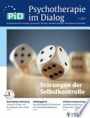 Psychotherapie im Dialog - Störungen der Selbstkontrolle