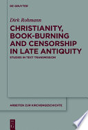 Christianity  Book Burning and Censorship in Late Antiquity