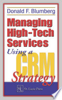 Managing High Tech Services Using A Crm Strategy