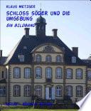 Schloss SÖDER und die Umgebung