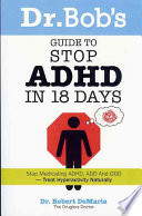 Dr Bob S Guide To Stop Adhd In 18 Days