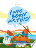 Cover of I was born for this!