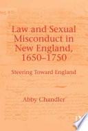 Law and Sexual Misconduct in New England  1650 1750