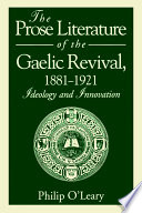 The Prose Literature of the Gaelic Revival  1881 1921 Book PDF