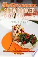 Mediterranean Slow Cooker Cookbook
