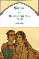 Qajar Iran and the rise of Reza Khan, 1796-1925