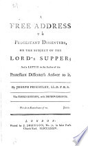 A Free Address To Protestant Dissenters On The Subject Of The Lord S Supper