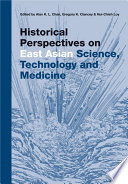 Historical Perspectives on East Asian Science  Technology and Medicine