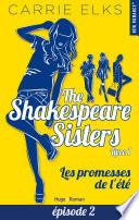 The Shakespeare Sisters Tome 1 Les Promesses De L T Episode 2