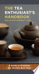 The Tea Enthusiast s Handbook