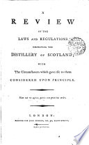 A Review of the Laws and Regulations Respecting the Distillery of Scotland