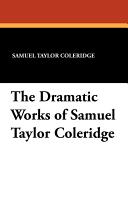 The Dramatic Works of Samuel Taylor Coleridge