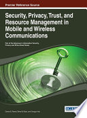 Security  Privacy  Trust  and Resource Management in Mobile and Wireless Communications