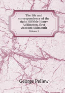 The life and correspondence of the right HONble Henry Addington, first viscount Sidmouth Book