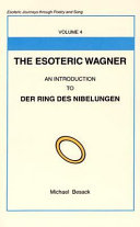 The Esoteric Wagner An Introduction to Der Ring Des Nibelungen