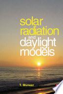 Solar Radiation and Daylight Models