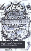Tilton S Journal Of Horticulture And Florist S Companion