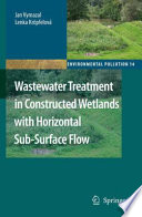 Wastewater Treatment in Constructed Wetlands with Horizontal Sub Surface Flow