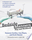Bedside Manners : need for interprofessional cooperation in...