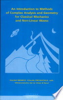 An Introduction to Methods of Complex Analysis and Geometry for Classical Mechanics and Non linear Waves