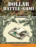 Dollar Battle Gami