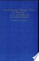 The Invisible Middle Term in Proust s A la Recherche Du Temps Perdu