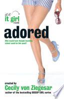 Adored  An It Girl Novel