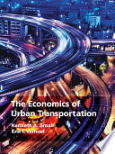 The Economics of Urban Transportation