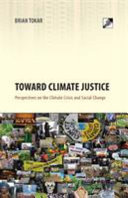 Toward Climate Justice : to the climate crisis. this emerging movement is...
