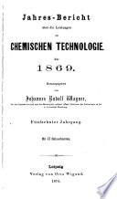 Jahresbericht uber die Fortschritte der chemischen Technologie fur Fabrikanten Hutten und Forsleute, Cameralisten, Chemiker und Pharmaceuten