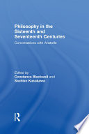 Philosophy in the Sixteenth and Seventeenth Centuries