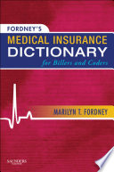 Fordney S Medical Insurance Dictionary For Billers And Coders