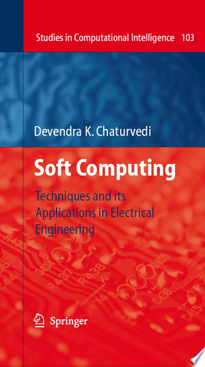 Soft Computing: Techniques and its Applications in Electrical Engineering - ISBN:9783540774808