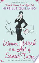 Women  Work  and the Art of Savoir Faire
