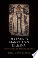 Augustine's Manichaean Dilemma, Volume 1 : concept of conversio owes its dissemination to...