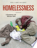 Homelessness: A Documentary and Reference Guide The United States A Problem That Has Been