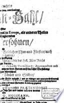 Neu-vermehrter und biss Anno 1702 continuirter Regenten-Sahl, oder Beschreibung der heutigen, so wol in Europa, als anderen Theilen der Welt regierenden hohen Persohnen ... 17ten Seculi bisz auf das 1702te Jahr