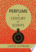 Perfume  A Century of Scents