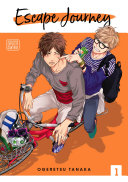Escape Journey, Vol. 1 (Yaoi Manga) : he expected to see was his high school...