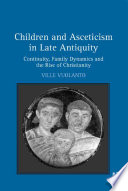 Children and Asceticism in Late Antiquity
