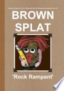 BROWN SPLAT