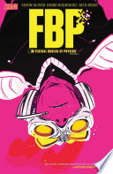 FBP  Federal Bureau of Physics Vol  1  The Paradigm Shift
