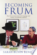 Becoming Frum : than dietary laws and sabbath prohibitions....
