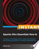 Instant Apache Hive Essentials How To book