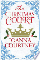 The Christmas Court by Joanna Courtney