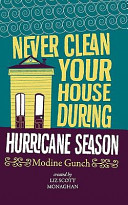 Never Clean Your House During Hurricane Season