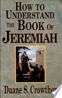 How to Understand the Book of Jeremiah