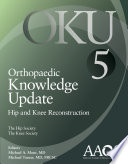 Orthopaedic Knowledge Update Hip And Knee Reconstruction 5